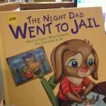 The Night Dad Went to Jail Children's Book