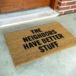 The Neighbours Have Better Stuff Mat