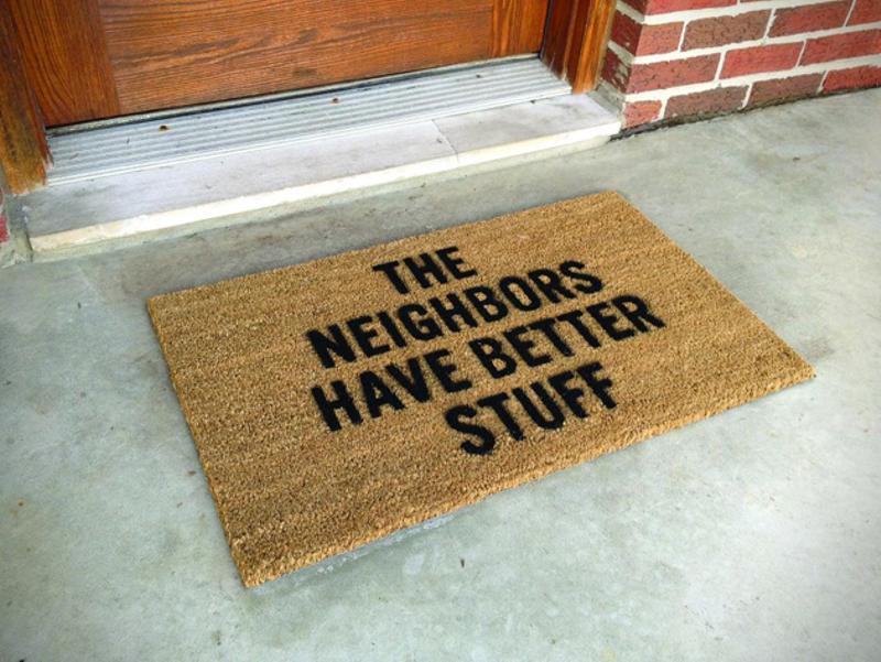 The Neighbours Have Better Stuff Mat
